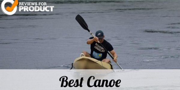 10 Best Canoe Reviews September 2019 - Reviews For Product